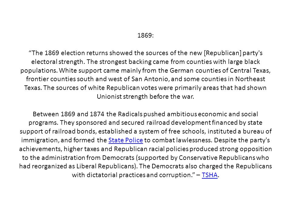 1869: The 1869 election returns showed the sources of the new [Republican] party s electoral strength.